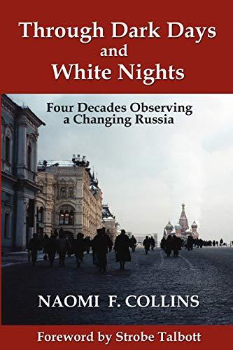 Through Dark Days and White Nights: Four: Naomi F. Collins