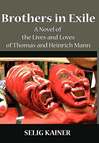 Brothers in Exile: A Novel of the Lives and Loves of Thomas and Heinrich Mann: Selig Kainer