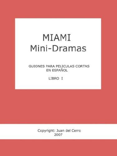 9780980085228: Miami Mini-Dramas, Libro I (Guiones Para Peliculas Cortas En Espanol): 1