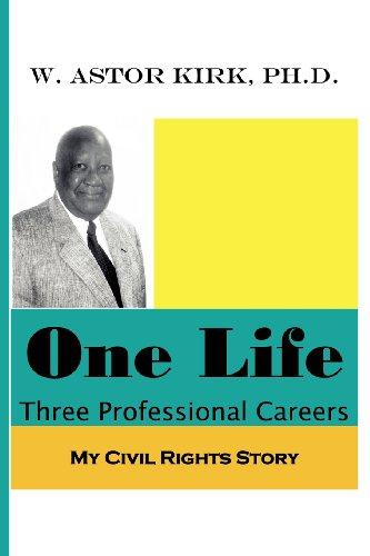 One Life Three Professional Careers: Kirk, W. Astor