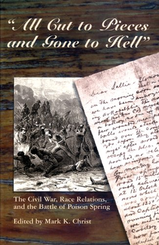 9780980089707: All Cut to Pieces and Gone to Hell: The Civil War, Race Relations, and the Battle of Poison Spring