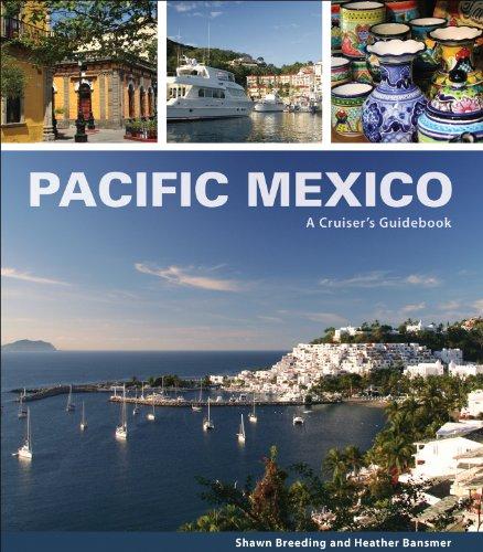 9780980090123: Pacific Mexico: A Cruiser's Guidebook