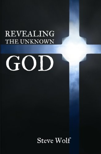 Revealing the Unknown God: Steve Wolf