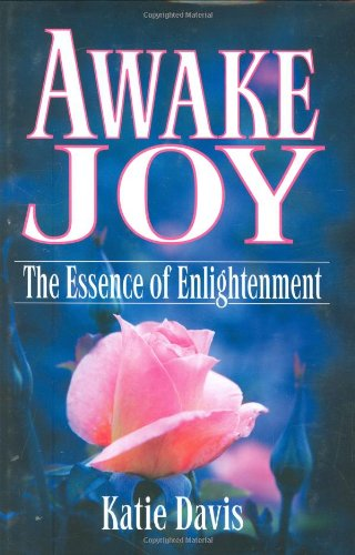 9780980091229: Awake Joy: The Essence of Enlightenment