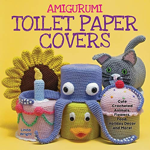 9780980092363: Amigurumi Toilet Paper Covers: Cute Crocheted Animals, Flowers, Food, Holiday Decor and More!