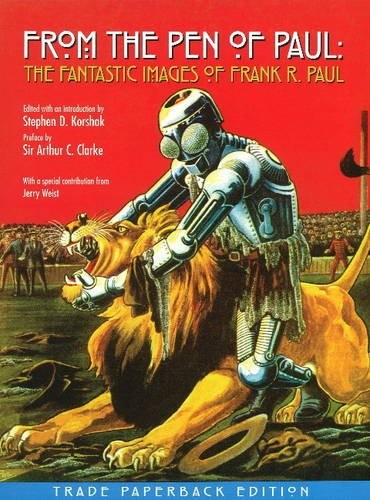 9780980093100: From the Pen of Paul: The Fantastic Images of Frank R. Paul