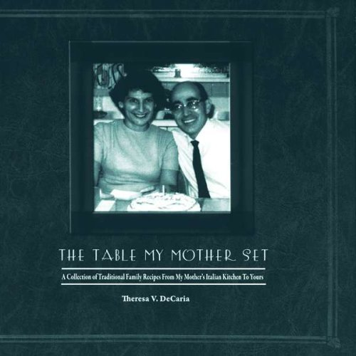 9780980097207: Table My Mother Set : A Collection of Traditional Family Recipes from My Mother's Italian Kitchen to Yours