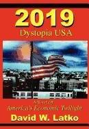 9780980097719: 2019: Dystopia USA