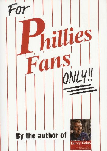 9780980097887: FOR PHILLIES FANS ONLY