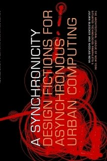 9780980099447: Situated Technologies Pamphlets 5: A synchronicity: Design Fictions for Asynchronous Urban Computing