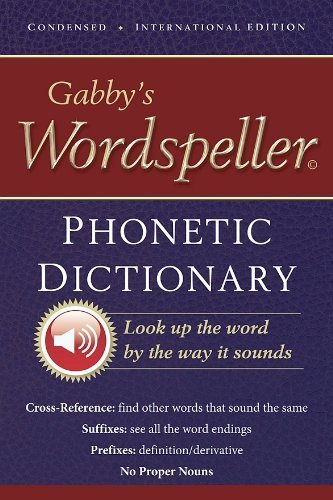 9780980102505: Gabby's Wordspeller Phonetic Dictionary: Find Your Word by the Way It Sounds ...