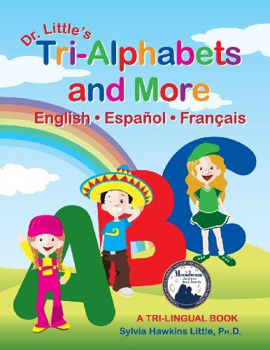9780980106107: Dr. Little's Tri-Alphabets and More English · Español · Français (2009 Moonbeam Children's Book Medalist)