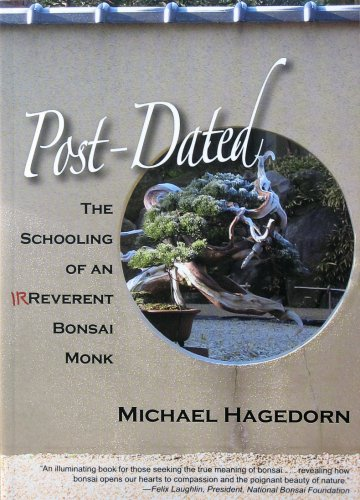 9780980109474: Post-Dated: The Schooling of an Irreverent Bonsai Monk (Gold Medal winner 2009 PubWest Book Design Awards)