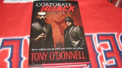 9780980117356: Corporate Hijack