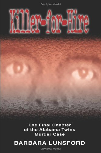 9780980119107: Killer For Hire - The Final Chapter of the Alabama Twins Murder Case