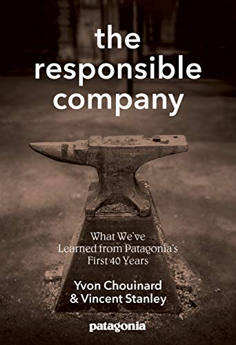 9780980122787: The Responsible Company: What We've Learned From Patagonia's First 40 Years