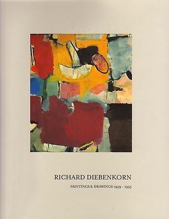 Richard Diebenkorn: Paintings and Drawings 1949-1955: Diebenkorn, Richard
