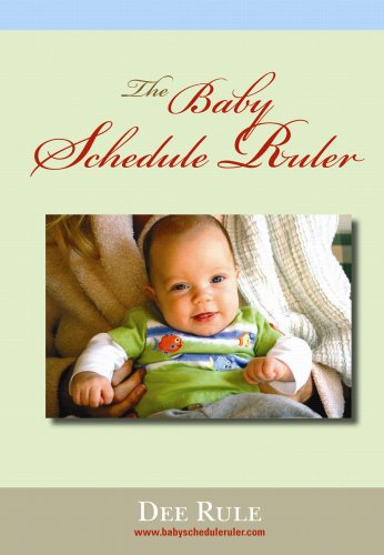 The Baby Schedule Ruler: Dee Rule