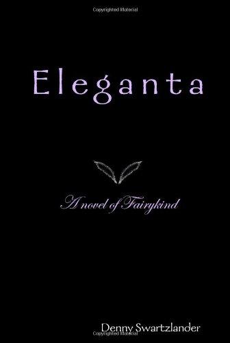 9780980127812: Eleganta: A novel of Fairykind