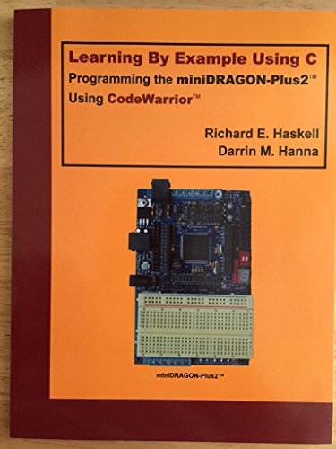 9780980133721: Learning By Example Using C: Programming the miniDRAGON-Plus2 Using CodeWarrior