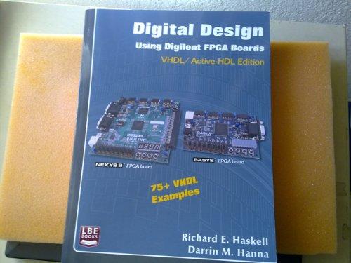 Digital Design Using Digilent Fpga Boards Vhdl/ Active - HDL Edition: Richard E. Haskell; ...