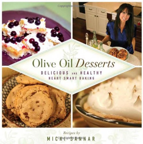 Olive Oil Desserts: Delicious and Healthy Heart Smart Baking: Sannar, Micki