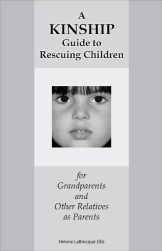 9780980135206: A Kinship Guide to Rescuing Children for Grandparents and Other Relatives As Parents