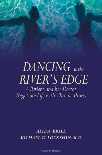9780980139402: Dancing at the River's Edge: A Patient and Her Doctor Negotiate Life with Chronic Illness