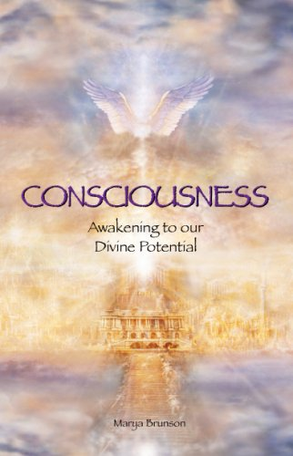 CONSCIOUSNESS - Awakening to our Divine Potential: Marya Brunson
