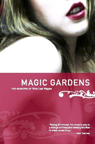 9780980141948: Magic Gardens: The Memoirs of Viva Las Vegas