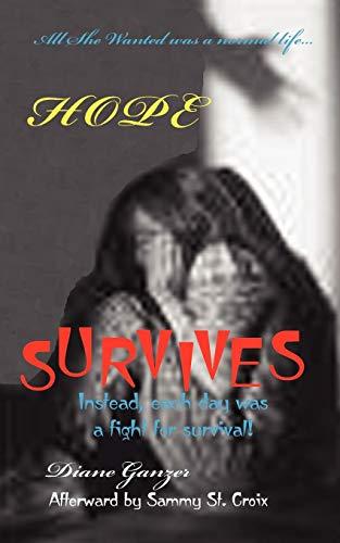 Hope Survives: Ganzer, Diane