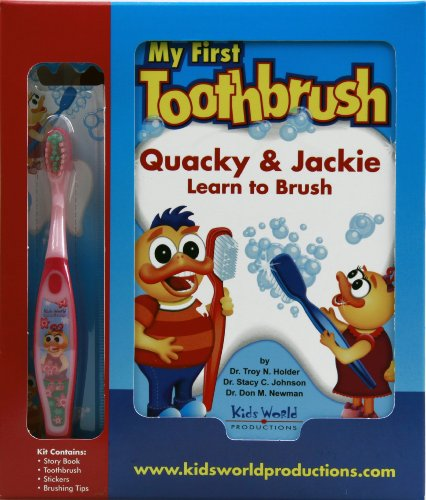 9780980148633: My First Toothbrush Kit: Quacky & Jackie Learn to Brush (Kit includes: Pink Jackie Toothbrush)