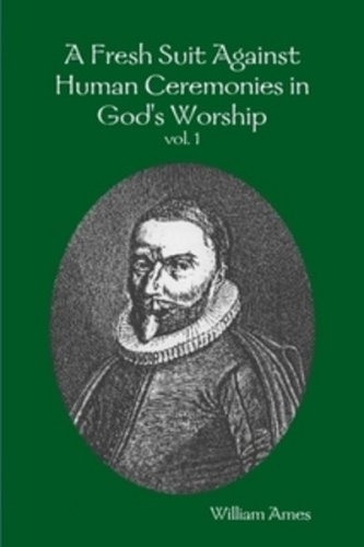 9780980149357: A Fresh Suit Against Human Ceremonies in God's Worship vol. 1