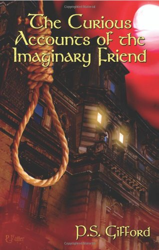 9780980150636: The Curious Accounts of the Imaginary Friend