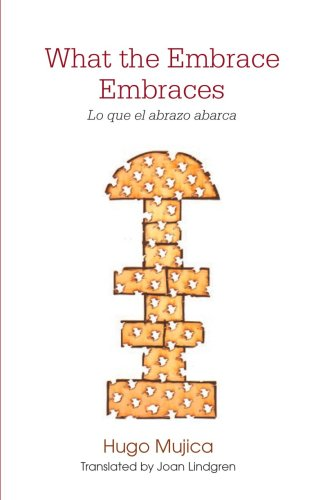 9780980153125: What the Embrace Embraces (Lo que el abrazo abarca) (Spanish Edition) (English and Spanish Edition)