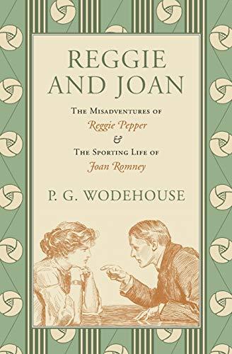 9780980153262: Reggie and Joan: The Misadventures of Reggie Pepper & The Sporting Life of Joan Romney