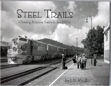 9780980163445: Steel Trails: Chasing Arizona Trains in the 1950s