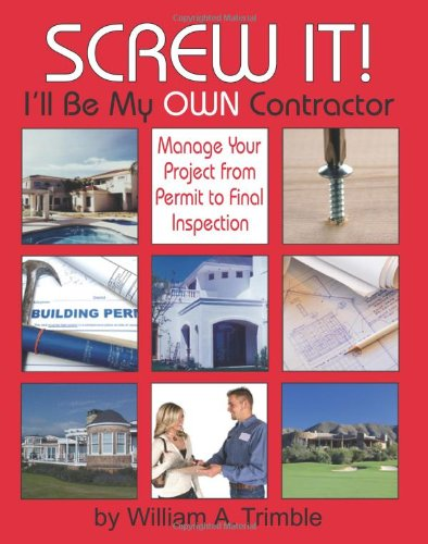 9780980168709: Screw It! I'll Be My Own Contractor
