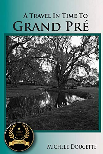 9780980170467: A Travel in Time to Grand Pré: Second Edition