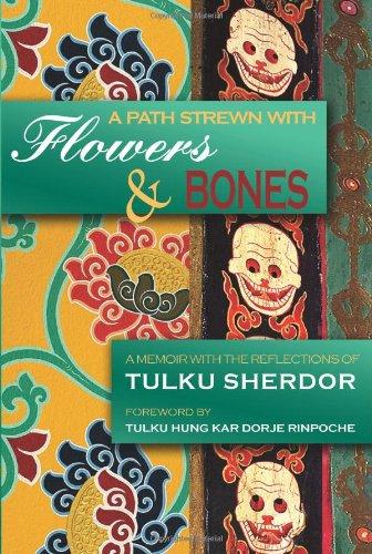 A Path Strewn with Flowers and Bones: Tulku Sherdor