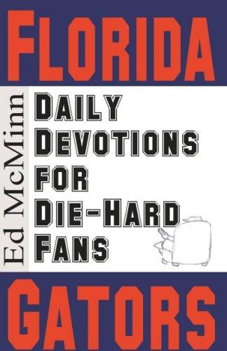 9780980174922: Daily Devotions for Die-hard Fans: Florida Gators