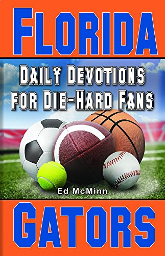 Daily Devotions for Die-hard Fans: Florida Gators: McMinn, Ed