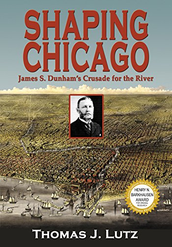 9780980175066: Shaping Chicago: James S. Dunham's Crusade for the River