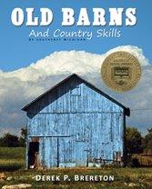 Old Barns and Country Skills of Southeast Michigan: Brereton, Derek P.