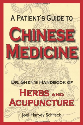 9780980175806: A Patient's Guide to Chinese Medicine: Dr. Shen's Handbook of Herbs and Acupuncture