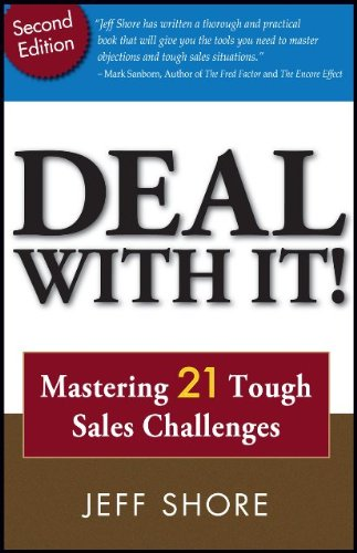 9780980176230: Deal With It! Mastering 21 Tough Sales Challenges