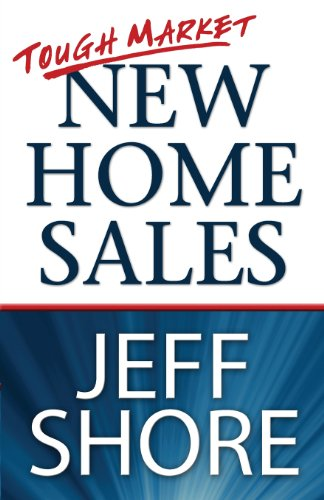 Tough Market New Home Sales (Paperback or: Jeff, Shore