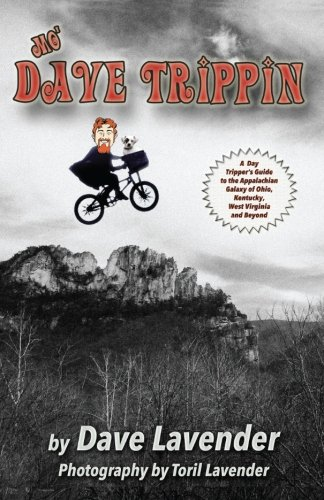 9780980176629: Mo' Dave Trippin: More Day Trips in the Appalachian Galaxy of Ohio, Kentucky, West Virginia and Beyond (Volume 2)