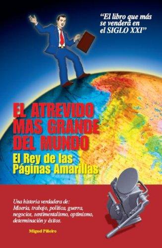El Atrevido Mas Grande del Mundo: El Rey de las Paginas Amarillas (Spanish Edition): Pineiro, ...