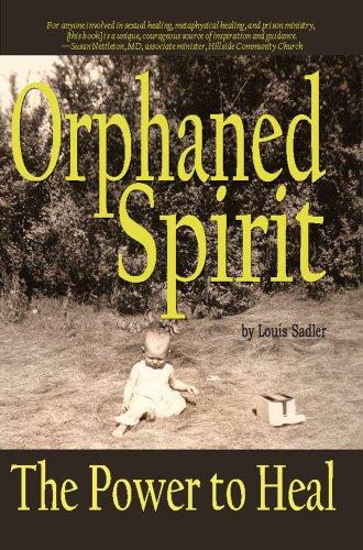 Orphaned Spirit: The Power to Heal: Sadler, Louis